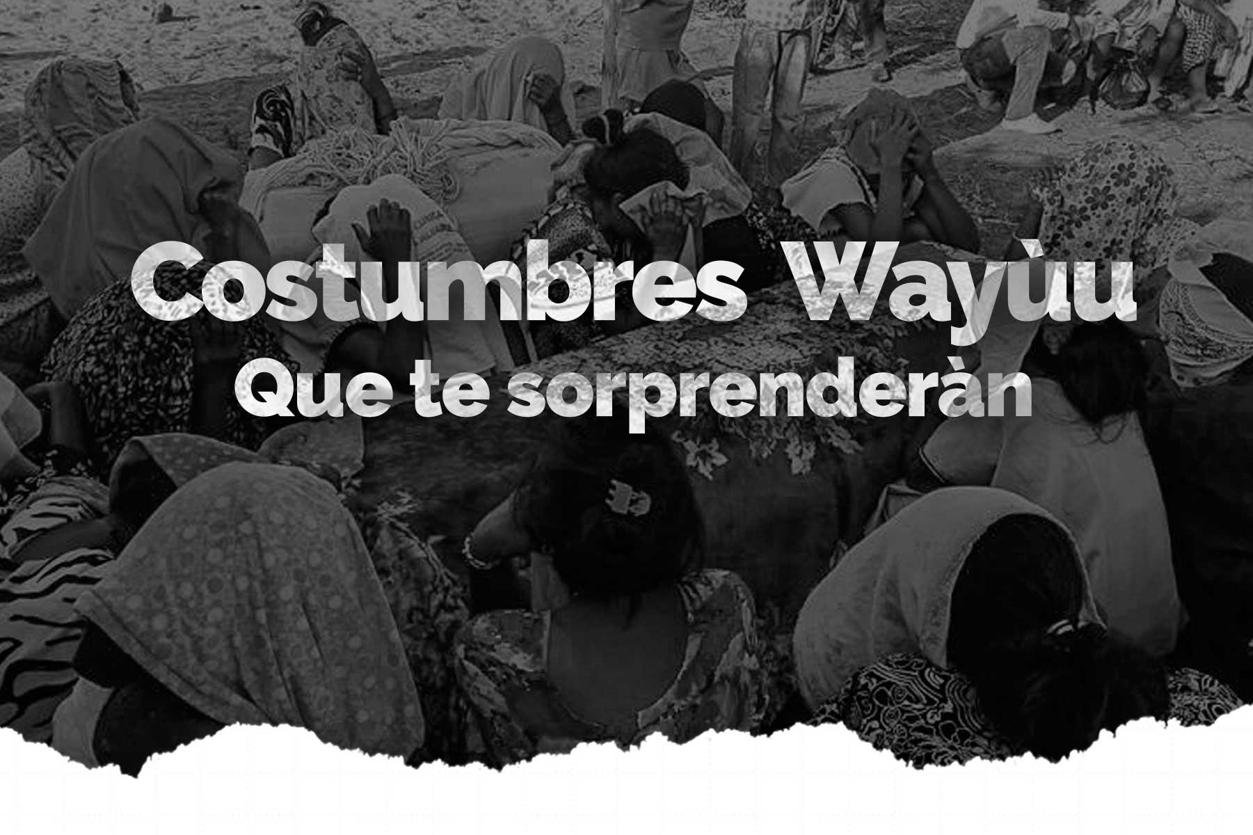 costumbres wayuu guajira colombia blog expotur
